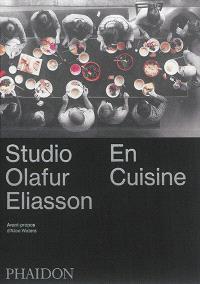 Studio Olafur Eliasson : en cuisine