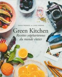 Green kitchen : recettes végétariennes du monde entier