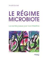 Le régime microbiote : la santé passe par nos intestins