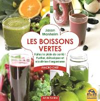 Les boissons vertes : faites le plein de santé ! : purifier, détoxiquer et alcaliniser l'organisme