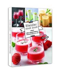 Blender cook book : 100 smoothies, cocktails & Co
