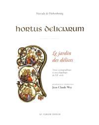 Hortus deliciarum : trésor iconographique et encyclopédique du XIIe siècle = Le jardin des délices : trésor iconographique et encyclopédique du XIIe siècle