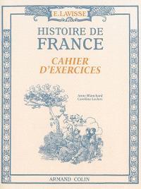 E. Lavisse : histoire de France : cahier d'exercices