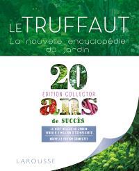 Le Truffaut : la nouvelle encyclopédie du jardin : actuel, pratique, connecté