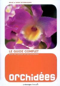 Orchidées : le guide complet pour les cultiver et les entretenir