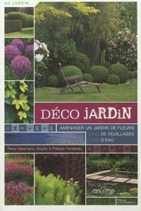 Déco jardin : aménager un jardin de fleurs, de feuillages, d'eau