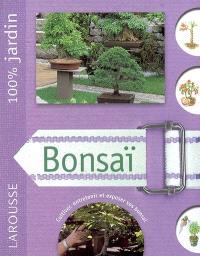 Bonsaï : le guide indispensable pour choisir, installer, entretenir et améliorer votre bonsaï