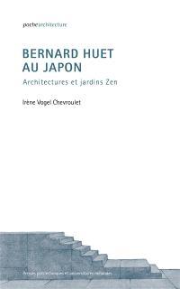 Bernard Huet au Japon : architectures et jardins zen