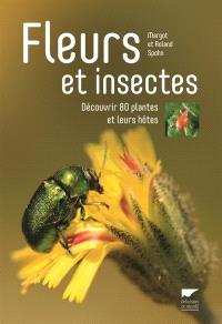 Fleurs et insectes : découvrir 80 plantes et leurs hôtes