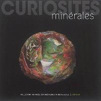 Curiosités minérales : collection du Musée de minéralogie Mines ParisTech