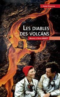 Les diables des volcans : Maurice et Katia Krafft