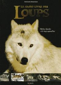 Le grand livre des loups : mythes, légendes et le loup d'aujourd'hui