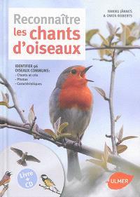 Reconnaître les chants d'oiseaux : identifier 96 oiseaux communs : chants et cris, photos, caractéristiques