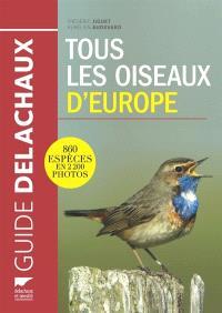 Tous les oiseaux d'Europe : 860 espèces en 2.200 photos