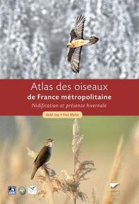 Atlas des oiseaux de France métropolitaine : nidification et présence hivernale