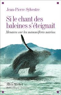 Si le chant des baleines s'éteignait : menaces sur les mammifères marins