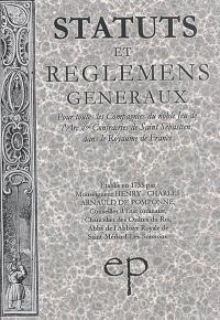 Statuts et réglements généraux pour toutes les Compagnies du noble jeu de l'arc & Confréries de saint Sébastien, dans le royaume de France