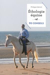 Ethologie équine : 90 conseils