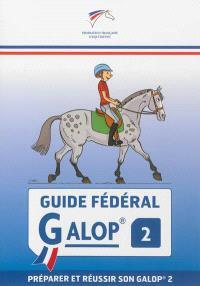 Guide fédéral galop 2 : préparer et réussir son galop 2