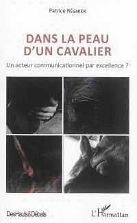Dans la peau d'un cavalier : un acteur communicationnel par excellence ?