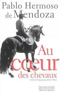 Au coeur des chevaux : autobiographie