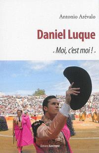Daniel Luque : moi, c'est moi !