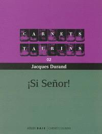 Chroniques taurines. Volume 2, Si Senor !