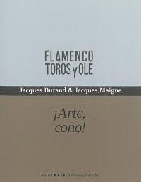 Flamenco toros y olé : arte, cono !