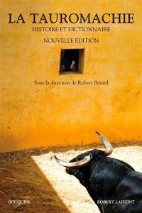 La tauromachie : histoire et dictionnaire
