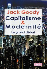 Capitalisme et modernité : le grand débat