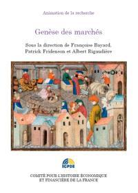 Genèse des marchés : colloque des 19 et 20 mai 2008