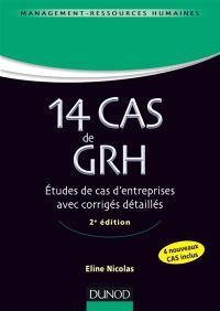 14 cas de GRH : études de cas d'entreprises avec corrigés détaillés