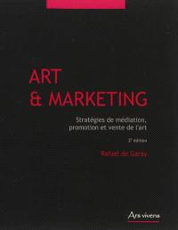 Art & marketing : stratégies de médiation, promotion et vente de l'art