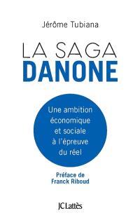 La saga Danone : son projet économique et social à l'épreuve des faits