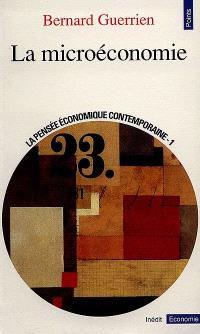 La pensée économique contemporaine. Volume 1, La microéconomie