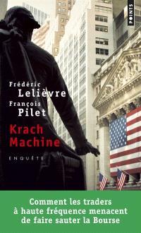Krach machine : comment les traders à haute fréquence menacent de faire sauter la Bourse