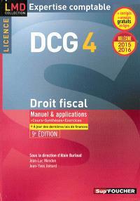 DCG 4, droit fiscal, licence : manuel & applications : millésime 2015-2016