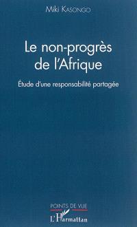 Le non-progrès de l'Afrique : étude d'une responsabilité partagée