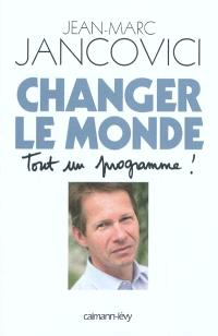 Changer le monde : tout un programme !