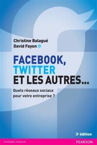 Facebook, Twitter et les autres... : quels réseaux sociaux pour votre entreprise ?