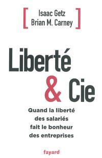 Liberté & Cie : quand la liberté des salariés fait le bonheur des entreprises