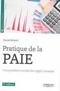 Pratique de la paie : une synthèse concrète des règles courantes