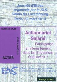 Actionnariat salarié : participation et intéressement dans les entreprises, quel avenir ? : actes de la journée d'étude du 18 mars 2010 au palais du Luxembourg, Paris