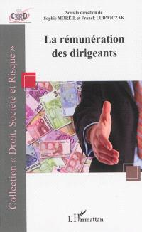La rémunération des dirigeants : actes du colloque recherche C3RD, 25 février 2010, Faculté libre de droit de l'Institut catholique de Lille