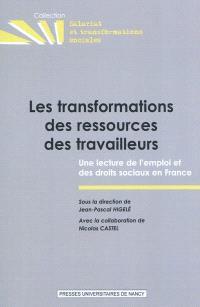 Les transformations des ressources des travailleurs : une lecture de l'emploi et des droits sociaux en France