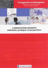 L'innovation ouverte : définition, pratiques et perspectives