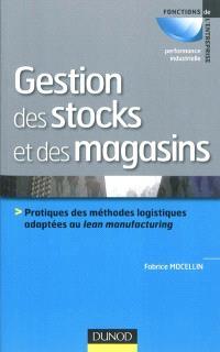 Gestion des stocks et des magasins : pratiques des méthodes logistiques adaptées au lean manufacturing