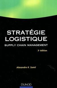Stratégies logistiques : supply chain management