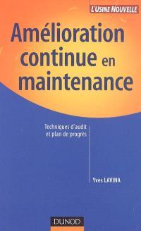 Amélioration continue en maintenance : techniques d'audit et plan de progrès