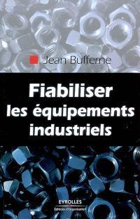 Fiabiliser les équipements industriels
